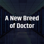 """a new breed of doctor"""