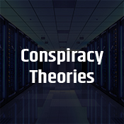 """conspiracy theories"""