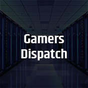 """gamers dispatch"""