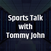 """sports talk with tommy john"""