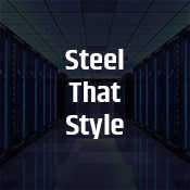 """""""steel that style"""""""