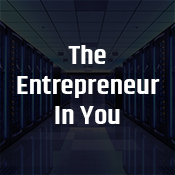 """the entrepreneur in you"""