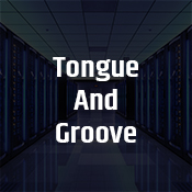 """tongue and groove"""