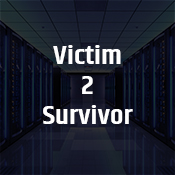 """victim 2 survivor"""