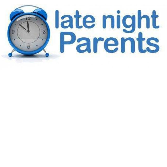 """late night parents"""