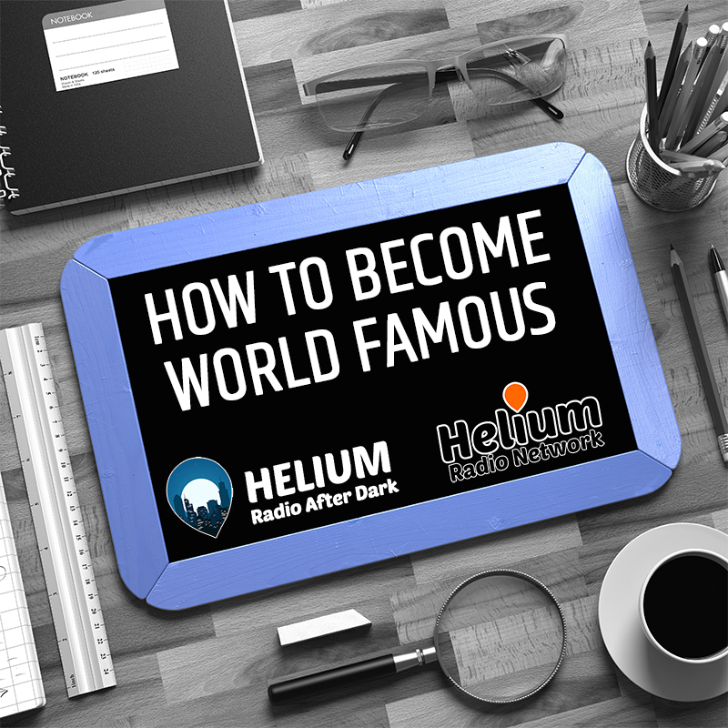 """how to become world famous"""