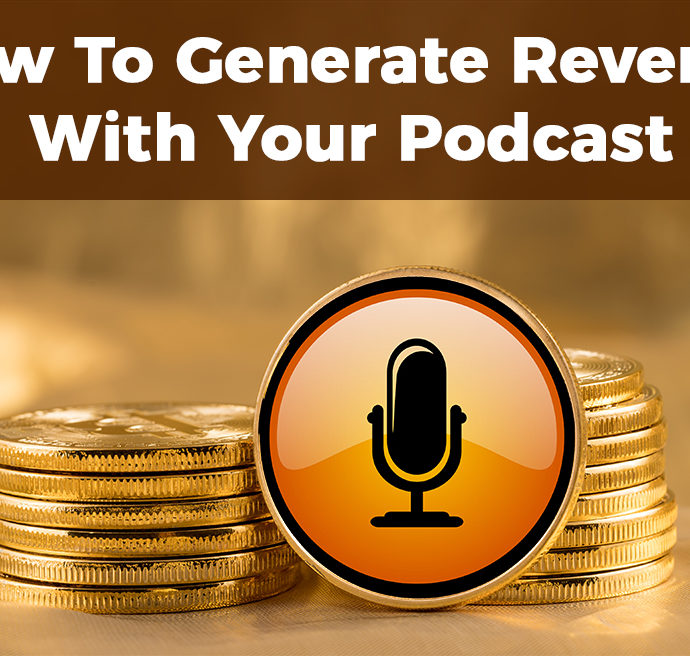 """monetize your podcast"""