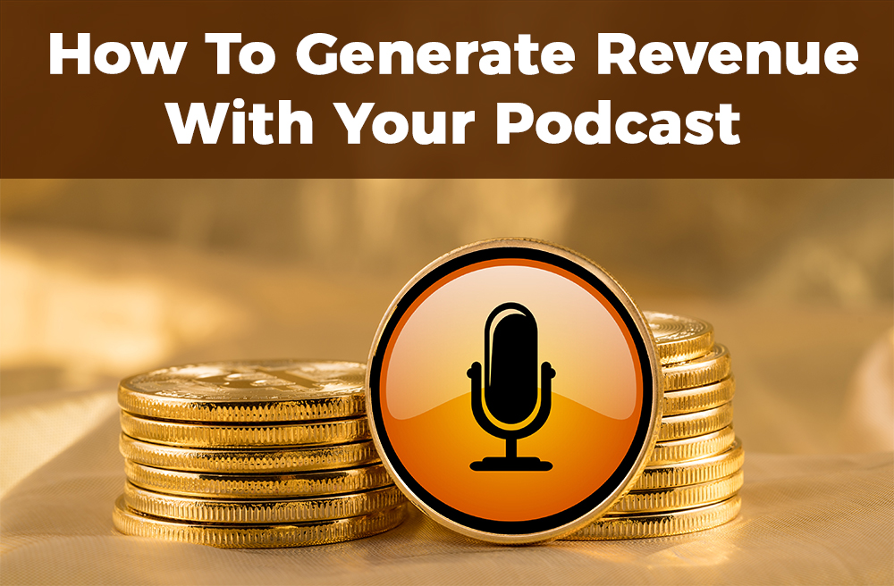 """""""monetize your podcast"""""""